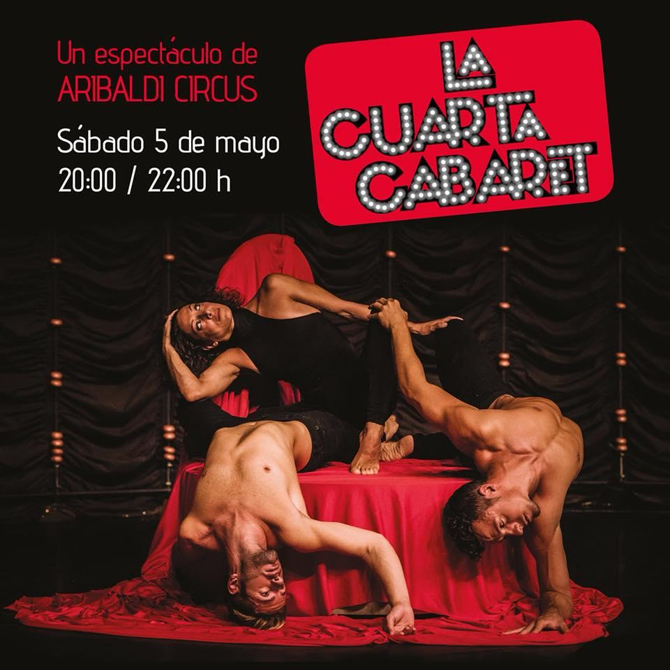 Estreno del espectáculo La cuarta cabaret dirigido por Aribaldi Circus. 5 de Mayo.